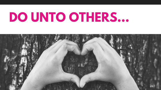 Read more about the article Do unto others…