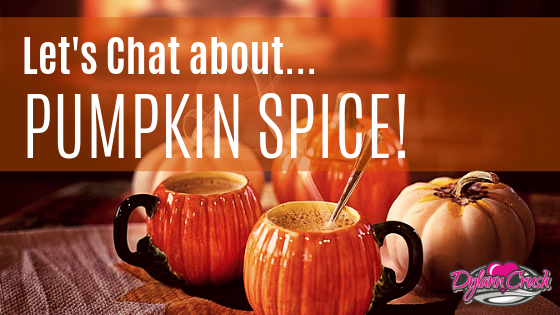 Let's Chat about all things Pumpkin Spice!