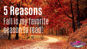 5 Reasons Fall is My Favorite Season to Read