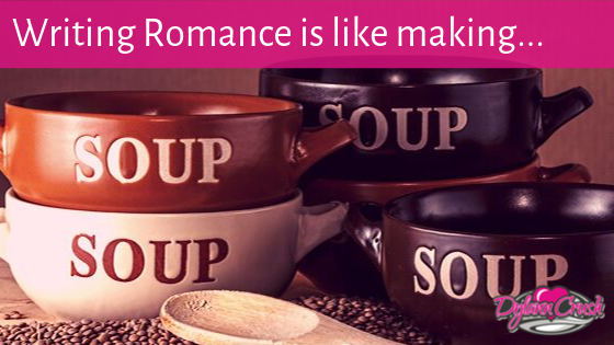 You are currently viewing Writing Romance is like making… SOUP?