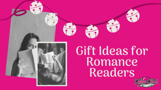 Gift Ideas for Romance Readers