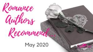 Romance Authors Recommend – May 2020
