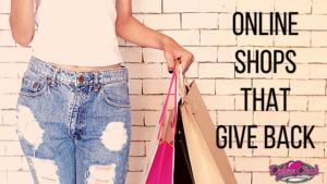 Online Shops That Give Back