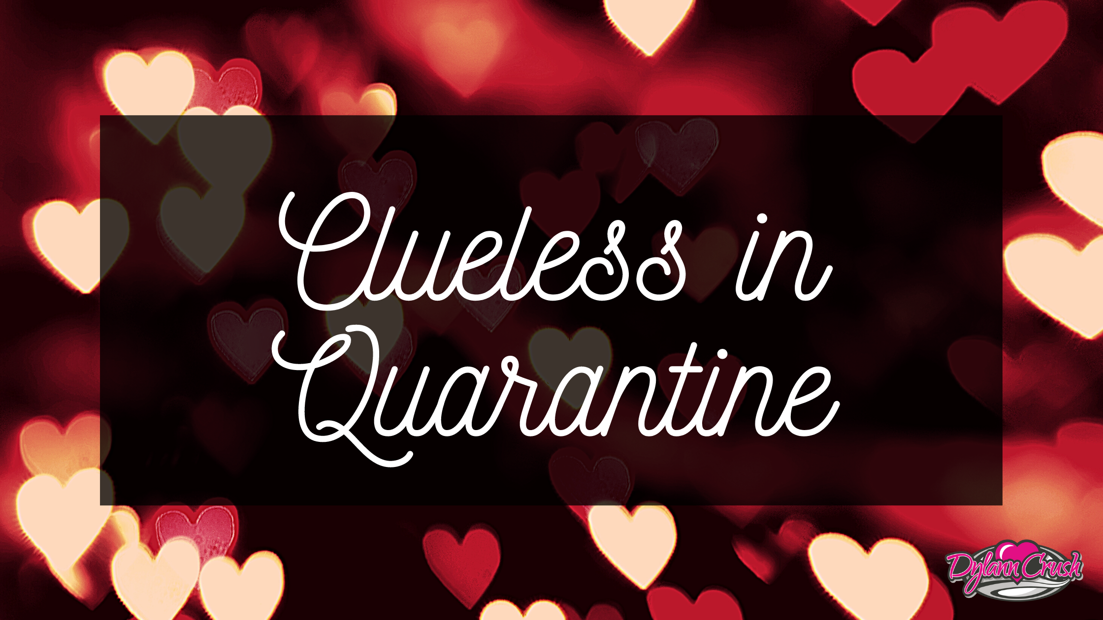 Clueless in Quarantine